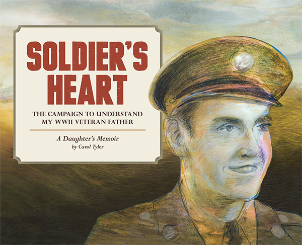 Soldier's Heart: The Campaign to Understand My WWII Veteran Father: A Daughter's Memoir - Available from Fantagraphics