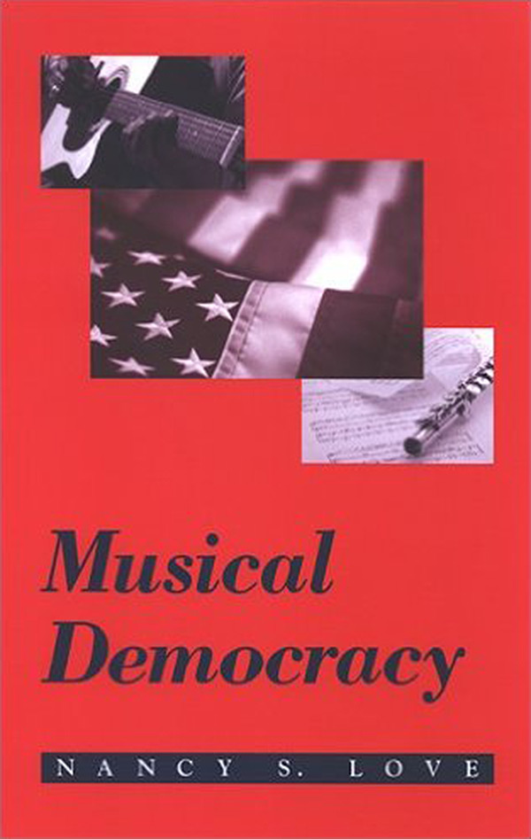 Musical Democracy by Dr. Nancy S. Love