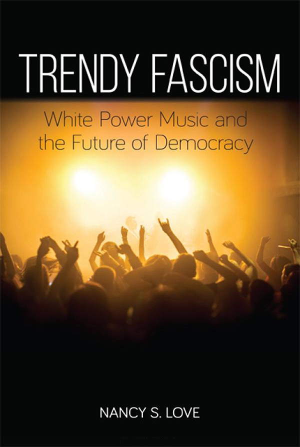 Trendy Fascism by Dr. Nancy S. Love