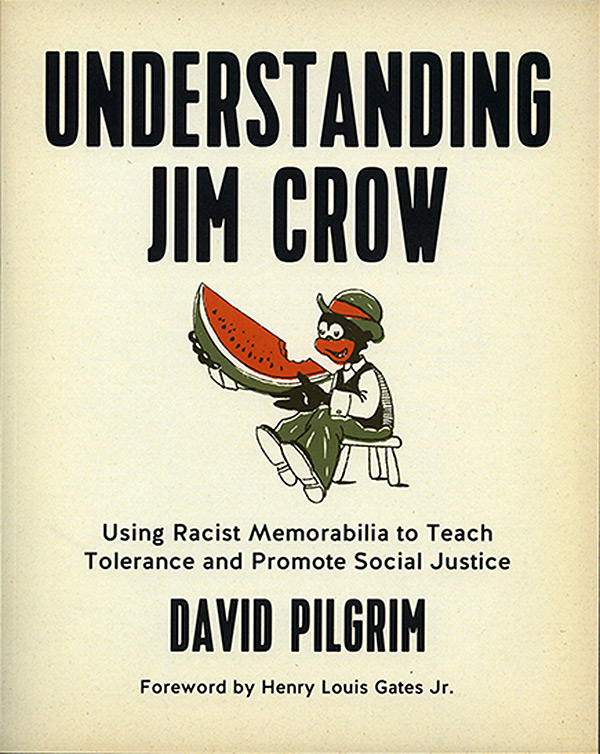 Understanding Jim Crow by Dr. David Pilgrim